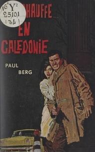 Paul Berg - Ça chauffe.. en Calédonie.