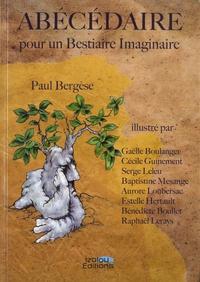 Paul Bergèse - Abécédaire pour un bestiaire imaginaire.