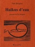 Paul Bergèse - Haïkus d'eau.