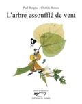 Paul Bergèse et Clotilde Bernos - L'Arbre essoufflé de vent - Poèmes illustrés.