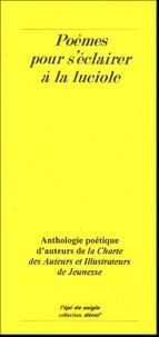 Paul Bergèse et Françoise Bobe - Poèmes pour s'éclairer à la luciole - Anthologie critique de La Charte des Auteurs et Illustrateurs de Jeunesse.