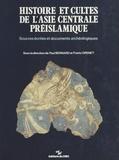 Paul Bernard - Histoire et cultes de l'Asie centrale préislamique : sources écrites et documents archéologiques.