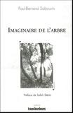Paul-Bernard Sabourin - Imaginaire de l'arbre.