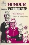 Paul-Bernard Sabourin - L'Humour dans la politique.