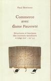 Paul Bertrand - Commerce avec dame pauvreté - Structures et fonctionnement des couvents mendiants à Liège.