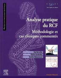 Paul Berveiller et Charles Garabedian - Analyse pratique du RCF - Méthodologie et cas cliniques commentés.