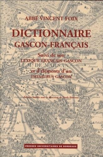 Paul Bétérous - Dictionnaire gascon-français (Landes), suivi du lexique français-gascon et d'éléments d'un thésaurus gascon.