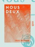 Paul Bilhaud - Nous deux.