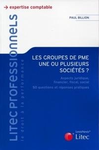Les groupes de PME, une ou plusieurs sociétés ? - Aspects juridique, financier, fiscal, social, 50 questions et réponses pratiques.pdf
