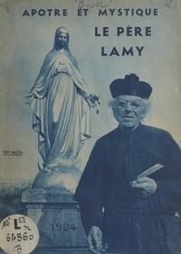 Paul Biver et Jacques Maritain - Apôtre et mystique : le père Lamy.