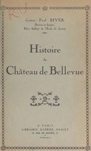 Paul Biver et Claude Duflow - Histoire du Château de Bellevue.