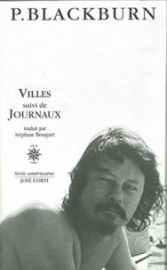 Paul Blackburn - Villes suivi de Journaux.