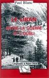 Paul Blanc - Le Liban entre la guerre et l'oubli.