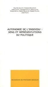 Paul Blanquart et François Pierre Boursier - Autonomie de l'individu : sens et représentations du politique.