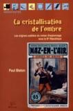 Paul Bleton - La cristallisation de l'ombre - Les origines oubliées du roman d'espionnage sous la IIIe République.