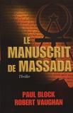 Paul Block et Robert Vaughan - Le manuscrit de Massada.