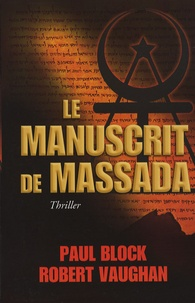 Paul Block et Robert Vaughan - Le manuscrit de Massada.