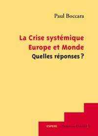 Paul Boccara - La Crise systémique, Europe et Monde Quelles réponses ?.