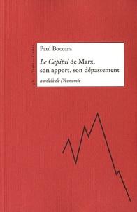 Paul Boccara - Le Capital de Marx, son apport, son dépassement - Au-delà de l'économie.