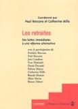 Paul Boccara et Catherine Mills - Les retraites - Des luttes immédiates à une réforme alternative.