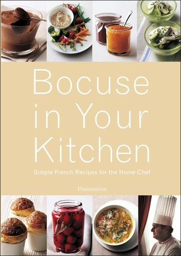 Paul Bocuse - Bocuse in Your Kitchen - Simple French Recipes for the Home Chef.