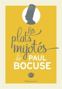 Paul Bocuse - Les plats mijotés de Paul Bocuse.