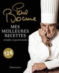 Paul Bocuse - Mes meilleures recettes - Simples et gourmandes.