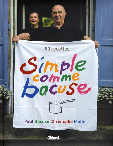Paul Bocuse et Jacques Caillaut - Simple comme Bocuse.