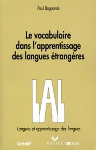 Paul Bogaards - Le vocabulaire dans l'apprentissage des langues étrangères.