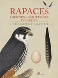 Paul Böhre et Joris De Raedt - Rapaces diurnes et nocturnes d'Europe - L'encyclopédie illustrée.