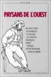 Paul Bois - Paysans de l'Ouest : des structures économiques et sociales aux options politiques depuis l'époque révolutionnaire dans la Sarthe.