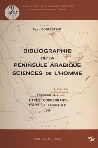 Paul Bonnenfant et  Centre d'études et de recherch - Bibliographie de la péninsule arabique, sciences de l'homme (1). Titres concernant toute la péninsule.