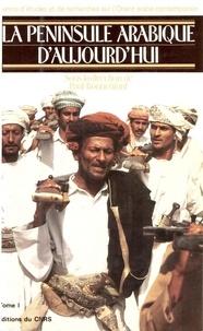 Paul Bonnenfant - La péninsule arabique aujourd'hui. TomeI.