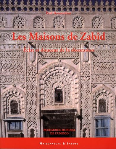 Paul Bonnenfant - Les Maisons de Zabîd - Eclat et douceur de la décoration.