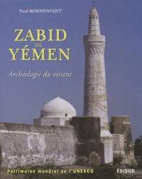 Paul Bonnenfant - Zabid au Yémen - Archéologie du vivant.