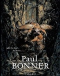 Paul Bonner - Au fin fond des forêts, l'art de Paul Bonner.
