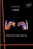 Paul Bonnetain - L'Opium (roman) - édition intégrale.
