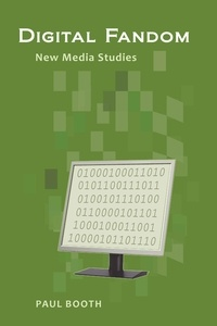 Paul Booth - Digital Fandom - New Media Studies.