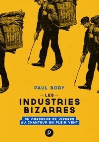 Paul Bory - Les Industries bizarres.