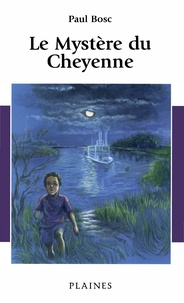 Paul Bosc - Le mystère du Cheyenne.