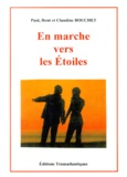 Paul Bouchet et René Bouchet - En marche vers les étoiles.