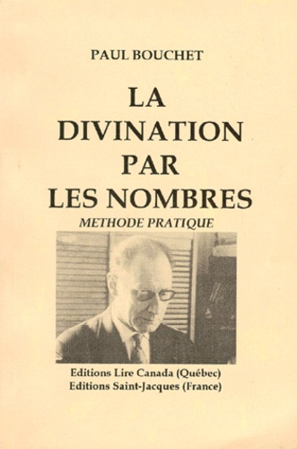 Paul Bouchet - LA DIVINATION PAR LES NOMBRES. - Méthode pratique.