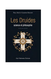 Paul Bouchet et René Bouchet - Les druides, science et philosophie.