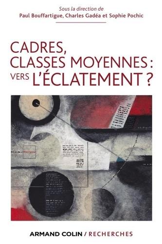 Paul Bouffartigue - Cadres, classes moyennes: vers l'éclatement ?.