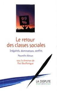 Paul Bouffartigue - Le retour des classes sociales - Inégalités, dominations, conflits.
