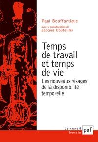 Paul Bouffartigue - Temps de travail et temps de vie - Les nouveaux visages de la disponibilité temporelle.