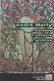 Paul Boulland et Claude Pennetier - André Marty, l'homme, l'affaire, l'archive - Approches historiques et guide des archives d'André Marty en France.
