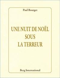 Paul Bourget - Une nuit de Noël sous la terreur.