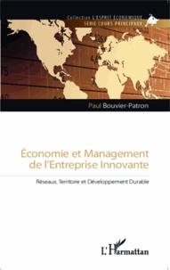 Paul Bouvier-Patron - Economie et management de l'entreprise innovante - Réseaux, Territoire et Développement Durable.