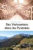 Paul Bouygard - Des Vietnamiens dans les Pyrénées.